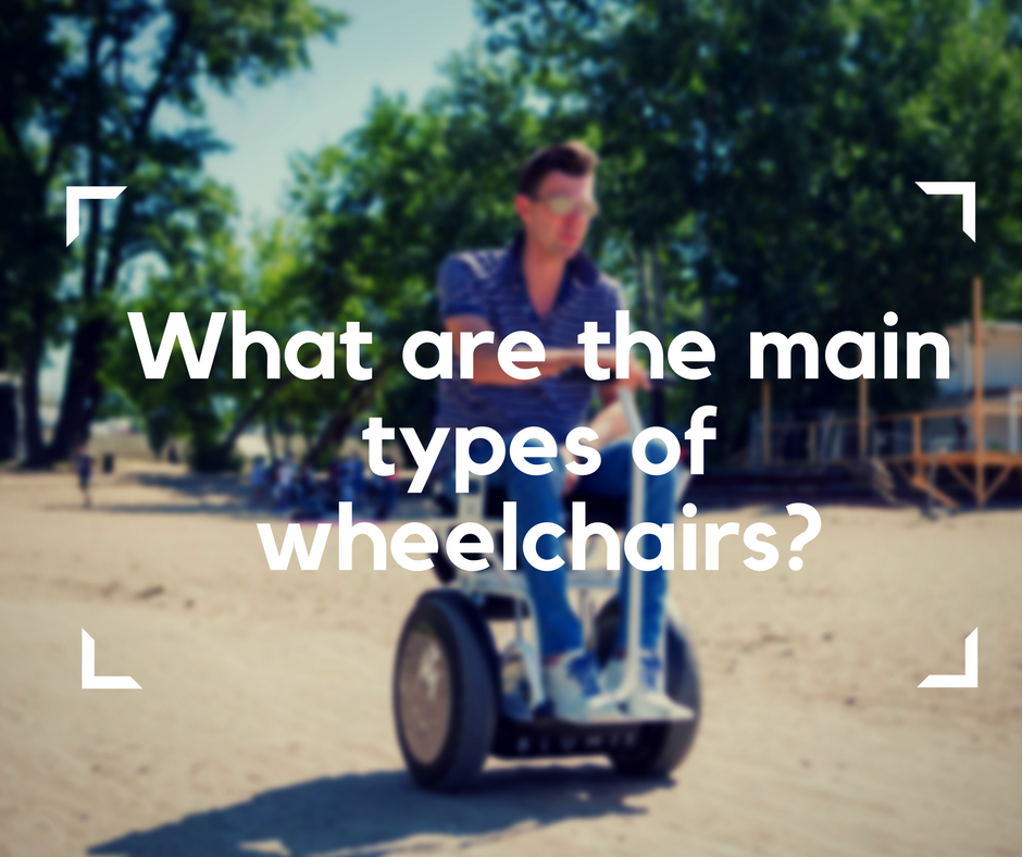 main types of wheelchairs