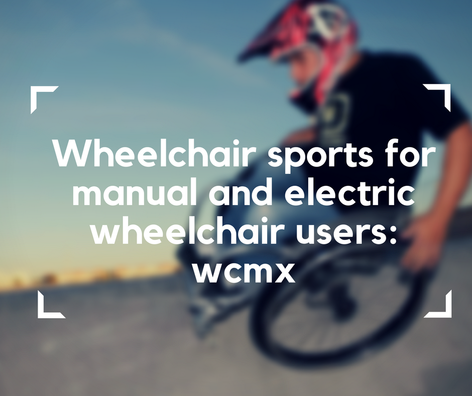 wheelchair users, wcmx, sports for wheelchair users, electric wheelchair