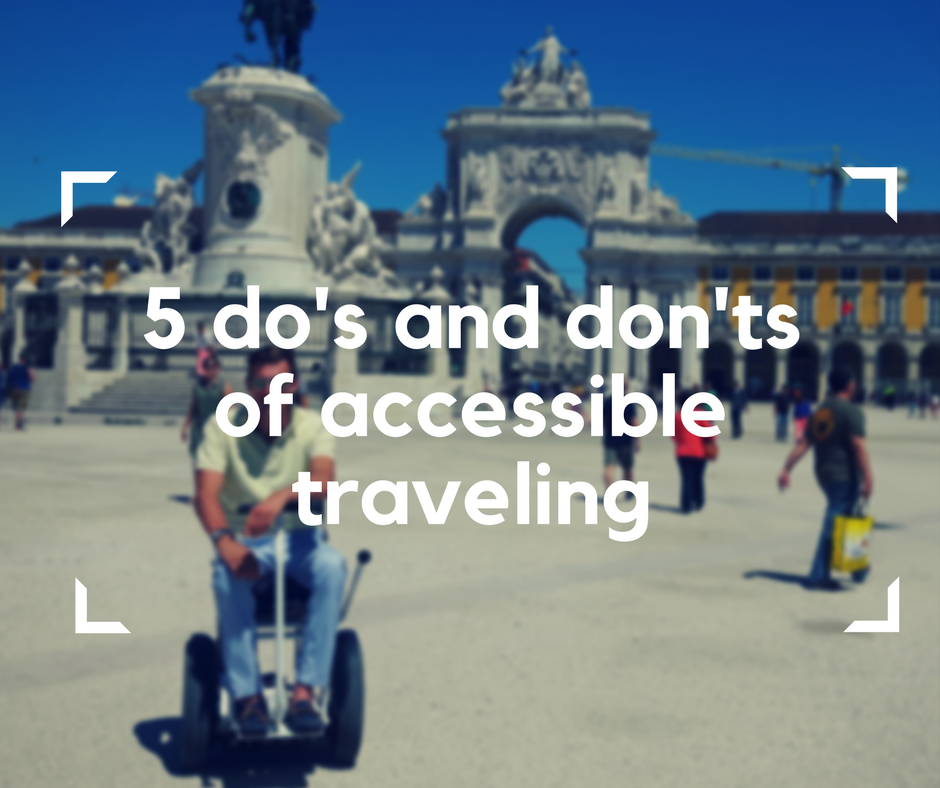 5 do's and don'ts of accessible traveling, accessible travel, travel in an electric wheelchair