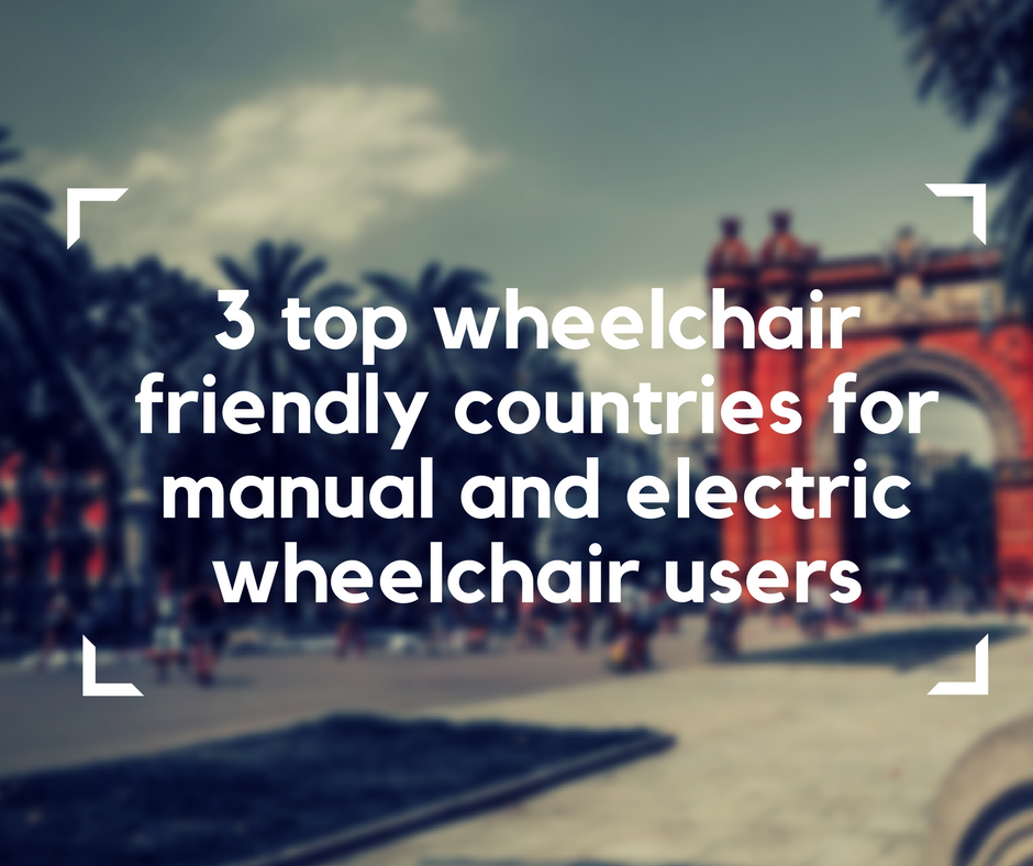 3 top wheelchair friendly countries for manual and electric wheelchair users, accessible travel, traveling in a wheelchair, wheelchair friendly travel destinations