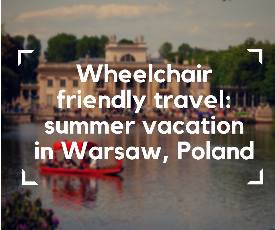 Warsaw in summer, Warsaw, Warsaw in a wheelchair, Poland, electric wheelchair, accessible travel, travel in a wheelchair, all-terrain wheelchair, wheelchair friendly travel, segway wheelchair